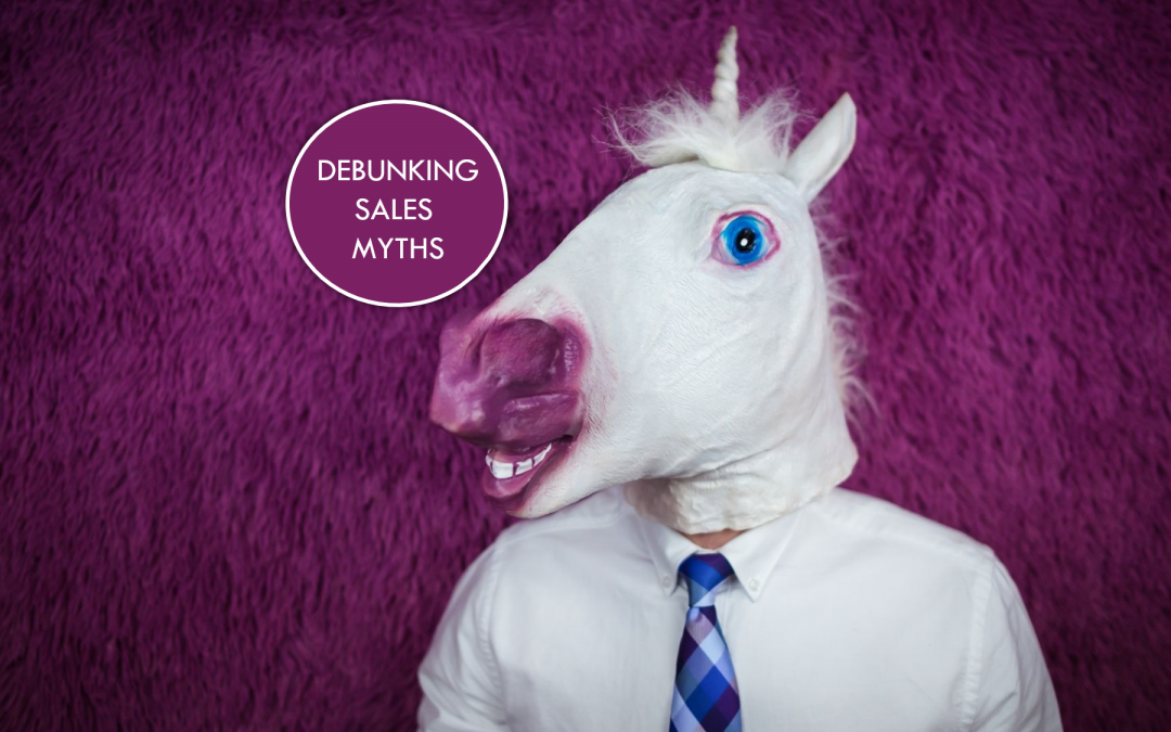 12 SALES MYTHS DEBUNKED