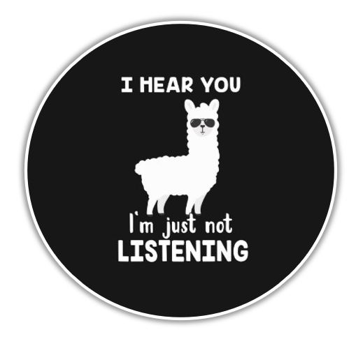llama clipart black and white image with sunglasses on saying I hear you I'm just not listening