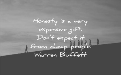 honesty is an expensive gift don't expect it from cheap people warren buffet quote